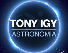 Tony Igy – Astronomia