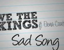 We The Kings – Sad Song