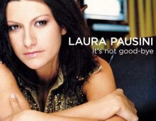 Laura Pausini – It's Not Good-Bye